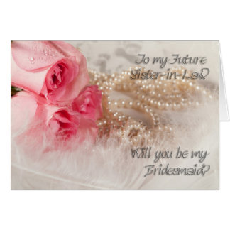 Future sister-in-law, Bridesmaid invitation