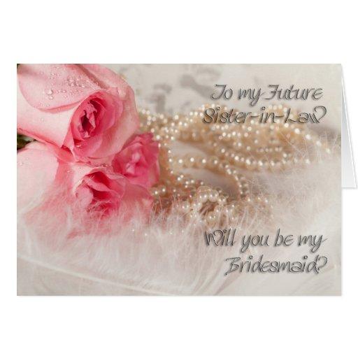 Future sister-in-law, Bridesmaid invitation Greeting Cards