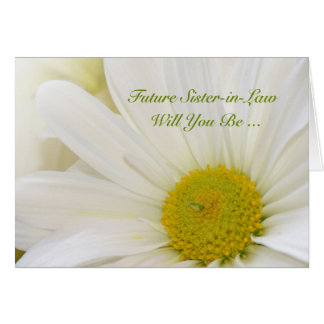 Future Sister-in-law, Will You Be My Bridesmaid? Greeting Card