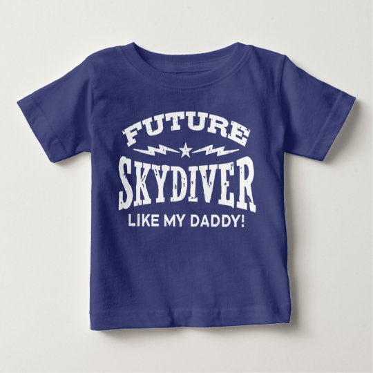 Future Skydiver Like My Daddy Baby T-Shirt