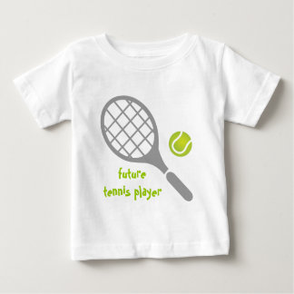 Future tennis player, tennis racket and ball baby T-Shirt