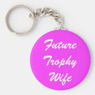 Future Trophy Wife Basic Round Button Key Ring