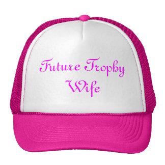 Future Trophy Wife Hat