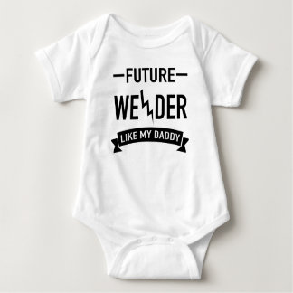 FUTURE WELDER LIKE MY DADDY BABY BODYSUIT