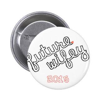 Future Wifey 6 Cm Round Badge