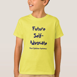 FutureSelf-Advocate, Down Syndrome Awareness T-Shirt