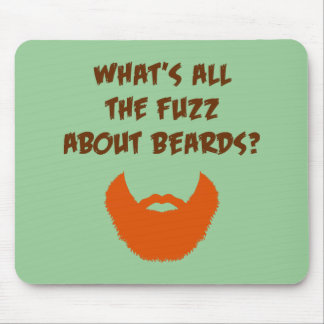 Fuzz About Beards Mouse Pad