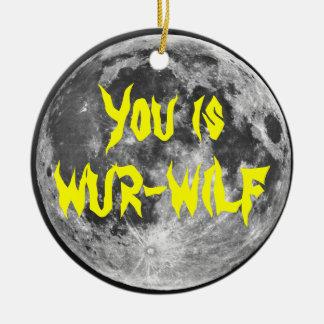 fYou is Wur-wilf! Christmas Ornament