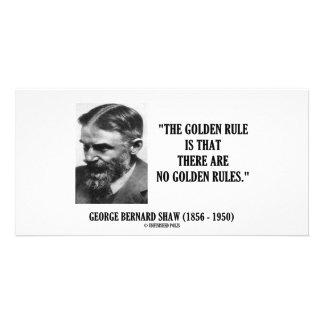 G. B. Shaw Golden Rule No Golden Rules Quote Photo Card