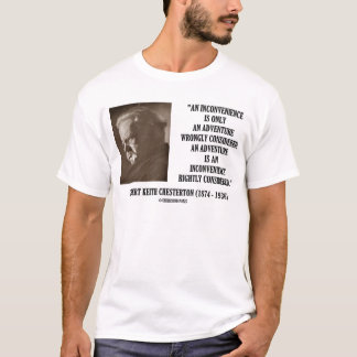 G.K. Chesterton Inconvenience Adventure Considered T-Shirt