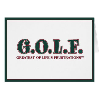G.O.L.F. GREATEST OF LIFE'S FRUSTRATIONS GREETING CARD