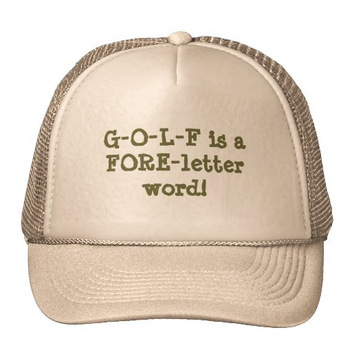 G-O-L-F is a FORE-letter word! Mesh Hat