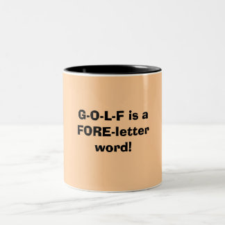 G-O-L-F is a FORE-letter word! Two-Tone Mug