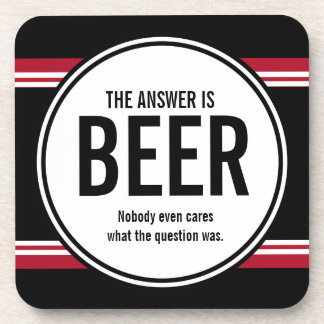(G Version) Funny Beer is the Answer Coaster