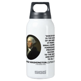G. Washington Discipline Is The Soul Of An Army Insulated Water Bottle