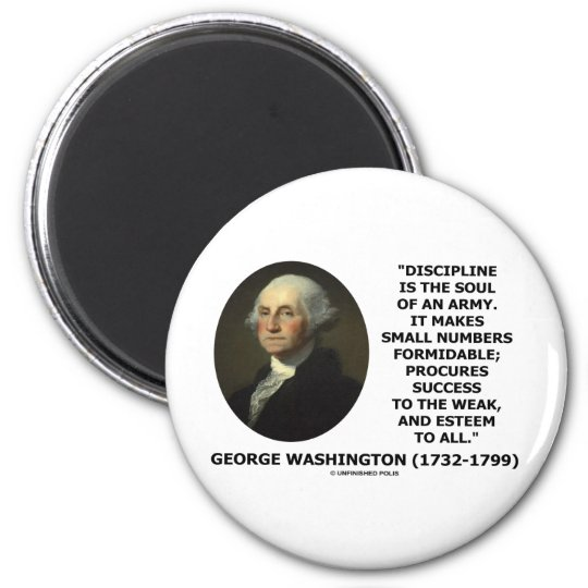 G. Washington Discipline Is The Soul Of An Army Magnet