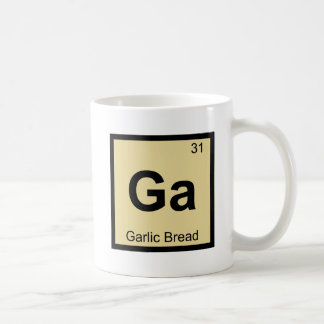 Ga - Garlic Bread Chemistry Periodic Table Symbol Coffee Mug