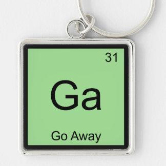 Ga - Go Away Funny Chemistry Element Symbol Tee Keychain
