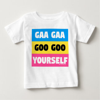 GAA GAA GOO GOO YOURSELF BABY T-Shirt