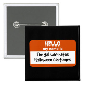 Gal Who Hates Halloween Costumes Nametag 15 Cm Square Badge