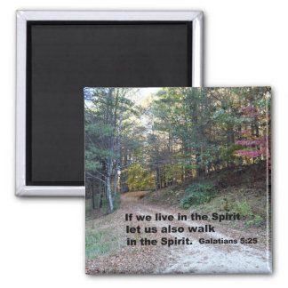 Galations 5:25 If we live in the Spirit... Square Magnet