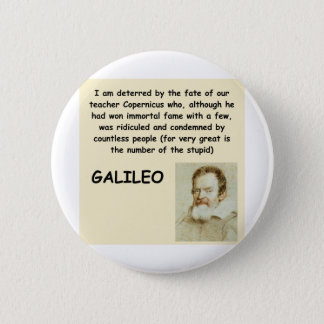 galileo quote 6 cm round badge