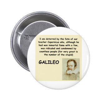 galileo quote 6 cm round badge