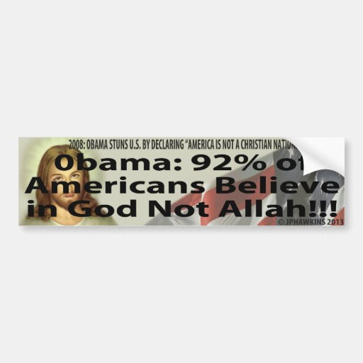 Gallop: 90% Of Americans Believe in God Not Allah Bumper Stickers