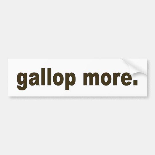 Gallop more bumper sticker