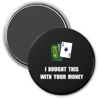Gamble Your Money 7.5 Cm Round Magnet