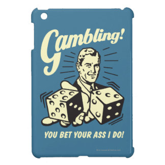 Gambling: Bet Your Ass I Do iPad Mini Cover