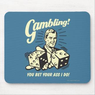 Gambling: Bet Your Ass I Do Mouse Mat