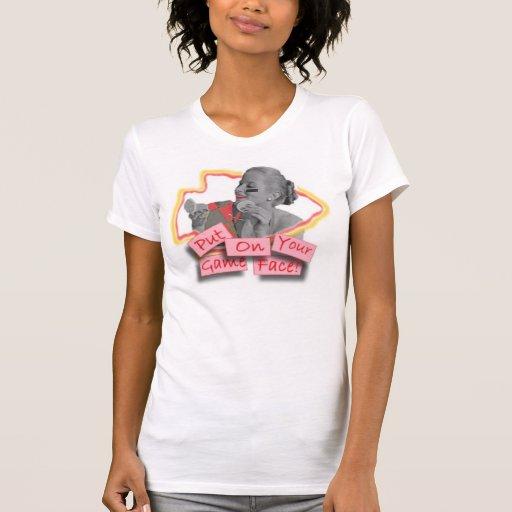 Game Face Tee Shirts