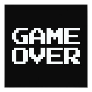 Game Over 13 Cm X 13 Cm Square Invitation Card