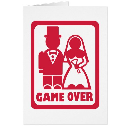 Game over - Marriage Greeting Cards