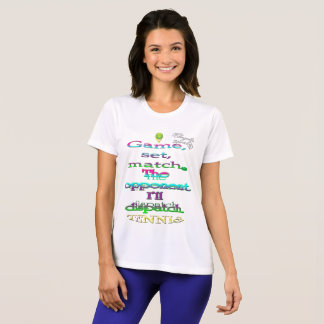 Game set match Tennis Competitor T-Shirt