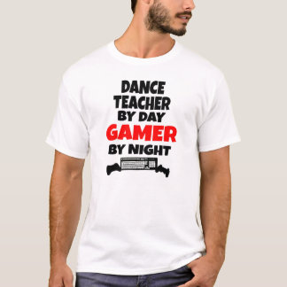 Gamer Dance Teacher T-Shirt