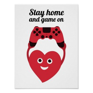 Gamer  Game Controller Heart Stay Home And Game On Poster