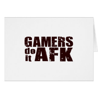 Gamers do it AFK Greeting Card
