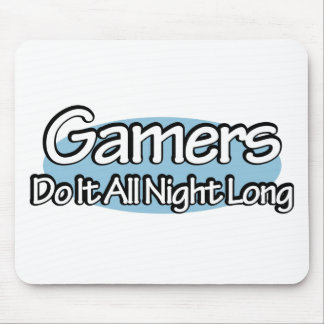 Gamers Do It All Night Long Mouse Pad