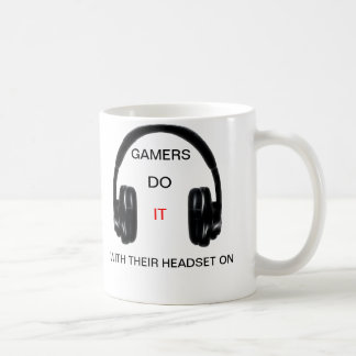 Gamers Do It.. With Their Headset On! Coffee Mug
