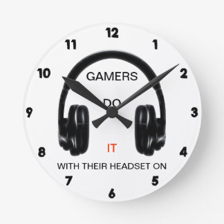 Gamers Do It.. With Their Headset On! Round Clock
