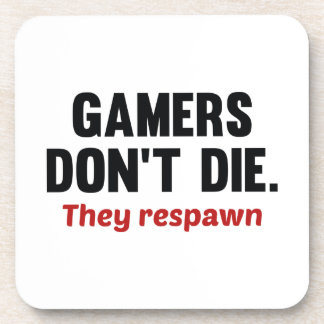 Gamers Don't Die They Respawn Coasters