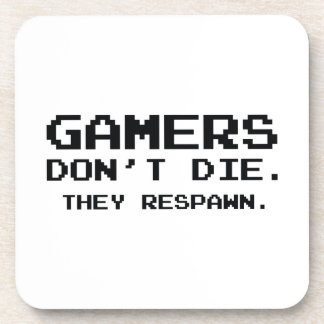 Gamers Don't Die They Respawn Beverage Coaster
