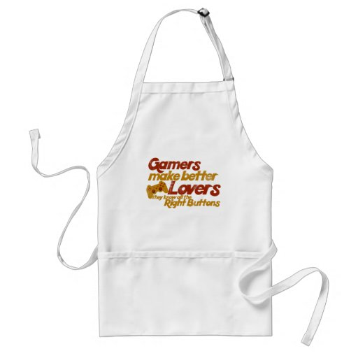 Gamers make better lovers adult apron