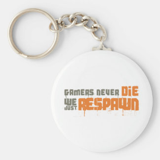 Gamers Never Die We Just Respawn Key Chain