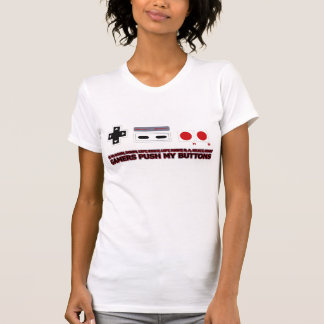 Gamers Push My Buttons Shirts