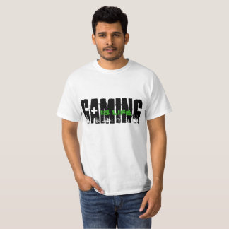 gaming is life - t-shirt