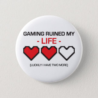 GAMING RUINED MY LIFE! 6 CM ROUND BADGE