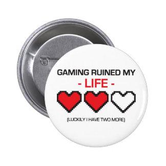 GAMING RUINED MY LIFE! 6 CM ROUND BADGE